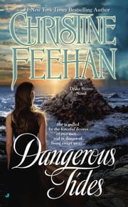 Dangerous Tides ebook by Christine Feehan