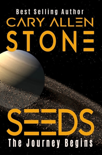 SEEDS: The Journey Begins ebook by Cary Allen Stone