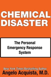 CHEMICAL DISASTER - The Personal Emergency Response System ebook by Angelo Acquista, M.D.
