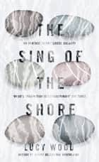 The Sing of the Shore ebook by Lucy Wood