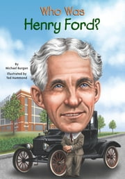 Who Was Henry Ford? ebook by Michael Burgan,Ted Hammond,Nancy Harrison