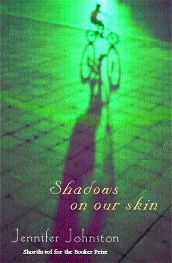 Shadows on our Skin ebook by Jennifer Johnston