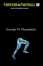 Soccer Power Plyometrics - Forward in Football VI - Plyometrics ebook by Paul Watson Fraughton,Paul Fraughton