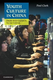 Youth Culture in China ebook by Clark, Paul