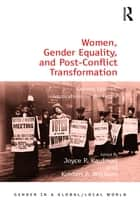 Women, Gender Equality, and Post-Conflict Transformation - Lessons Learned, Implications for the Future ebook by Joyce P. Kaufman, Kristen P. Williams
