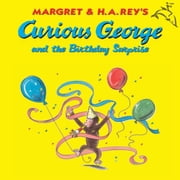Curious George and the Birthday Surprise (Read-aloud) ebook by H. A. Rey,Martha Weston