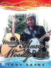Waiting for Music in Woody Point ebook by Tony Payne