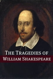 The Best Known Tragedies of Shakespeare: In Plain and Simple English ebook by William Shakespeare