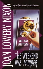The Weekend Was Murder ebook by Joan Lowery Nixon