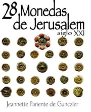 28 Monedas de Jerusalem Siglo XXI ebook by Jeannette Gunczler