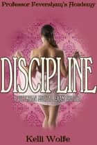 Discipline ebook by Kelli Wolfe