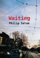Waiting ebook by Philip Salom
