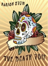 The Death Trip ebook by Marion Stein