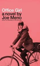 Office Girl ebook by Joe Meno