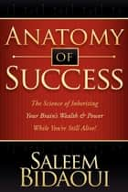 Anatomy of Success ebook by Saleem Bidaoui