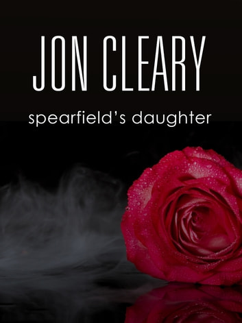 Spearfield's Daughter ebook by Jon Cleary