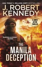 The Manila Deception - A James Acton Thriller, Book #26 ebook by