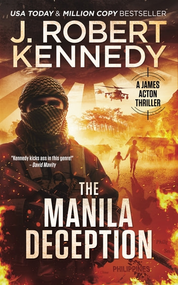 The Manila Deception - A James Acton Thriller, Book #26 ebook by J. Robert Kennedy