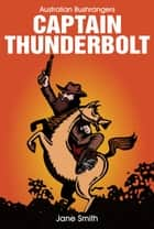 Captain Thunderbolt ebook by Jane Smith