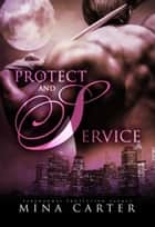 Protect and Service (Paranormal BBW Shapeshifter Werewolf romance) ebook by Mina Carter