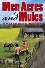Men Acres and Mules ebook by Ronald S. Seales