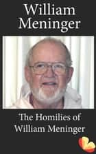 Homilies of William Meninger ebook by William Meninger
