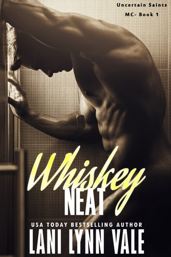 Whiskey Neat ebook by Lani Lynn Vale
