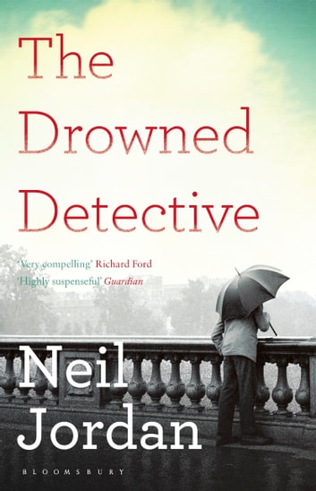 The Drowned Detective ebook by Neil Jordan