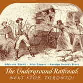 The Underground Railroad - Next Stop, Toronto! ebook by Adrienne Shadd,Afua Cooper,Karolyn Smardz Frost