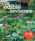 The Edible Landscape ebook by Emily Tepe