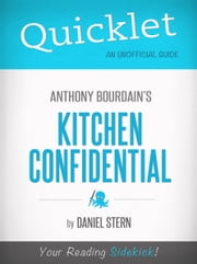 Quicklet On Kitchen Confidential By Anthony Bourdain ebook by Daniel Stern