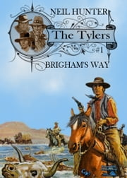 The Tylers 1: Brigham's Way ebook by Neil Hunter