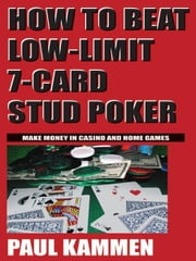 How to Beat Low-Limit 7-Card Stud Poker ebook by Paul Kammen