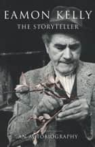 Eamon Kelly: The Storyteller ebook by Eamon Kelly