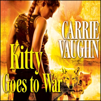 kitty goes to war audiobook by carrie vaughn 9781400188017