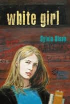 White Girl ebook by Sylvia Olsen