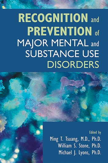 Recognition and Prevention of Major Mental and Substance Use Disorders ebook by American Psychopathological Association