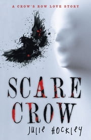 Scare Crow - A Crow's Row Love Story ebook by Julie Hockley