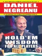 More Hold'em Wisdom for all Players ebook by Daniel Negreanu