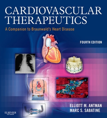 Cardiovascular Therapeutics E-Book - Expert Consult - Online and Print 電子書籍 by Elliott M. Antman, MD