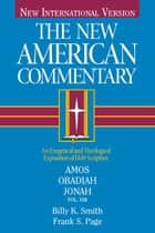 The New American Commentary Volume 19 B - Amos, Obadiah, Jonah ebook by Frank Page, Billy  K. Smith