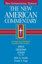 The New American Commentary Volume 19 B - Amos, Obadiah, Jonah ebook by Frank Page,Billy  K. Smith