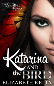 Katarina and the Bird (Book Three) ebook by Elizabeth Kelly