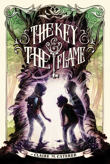 The Key & the Flame ebook by Claire M. Caterer