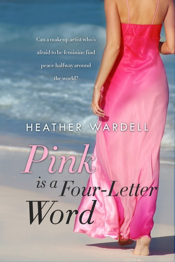 Pink is a Four-Letter Word ebook by Heather Wardell