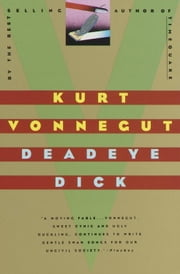 Deadeye Dick - A Novel ebook by Kurt Vonnegut