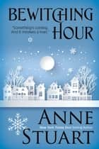 Bewitching Hour ebook by Anne Stuart