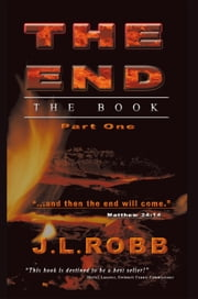 The End The Book - Part One ebook by J. L. ROBB