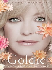 A Lotus Grows in the Mud ebook by Goldie Hawn