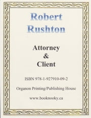 Attorney & Client ebook by Robert Rushton